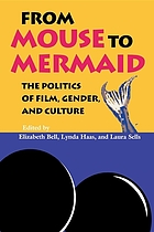 From mouse to mermaid the politics of film, gender, and culture