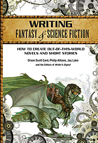 Writing fantasy & science fiction : how to create out-of-this-world novels and short stories