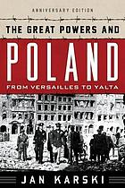 The great powers and Poland : from Versailles to Yalta