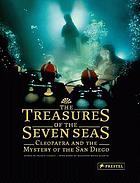 The treasures of the seven seas : cleopatra and the mystery of the san diego