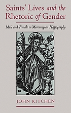 Saints' lives and the rhetoric of gender : male and female in Merovingian hagiography