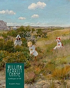 William Merritt Chase : landscapes in oil