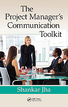 The Project Manager's Communication Toolkit.