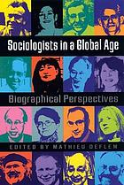 Sociologists in a global age : biographical perspectives