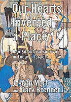 Our hearts invented a place : can kibbutzim survive in today's Israel?