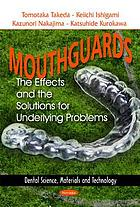 Mouthguards : the effects and the solutions for underlying problems