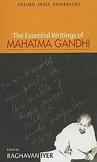 The essential writings of Mahatma Gandhi