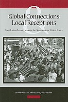 Global connections & local receptions : new Latino immigration to the southeastern United States