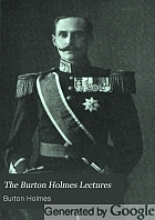 The Burton Holmes lectures : with illustrations from photographs by the author.