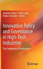 Innovation Policy and Governance in High-Tech Industries : the Complexity of Coordination