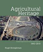 Agricultural heritage : Auckland Agricultural & Pastoral Association Inc., 1843-2010
