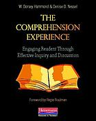 The comprehension experience : engaging readers through effective inquiry and discussion
