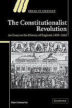 The constitutionalist revolution : an essay on the history of England, 1450-1642