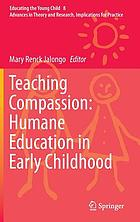 Teaching compassion : humane education in early childhood