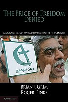 The price of freedom denied : religious persecution and conflict in the twenty-first century