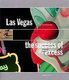 Las Vegas : the success of excess
