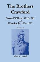 The brothers Crawford : Colonel William, 1722-1782 and Valentine Jr., 1724-1777