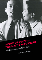 In the shadow of the magic mountain : the Erika and Klaus Mann story