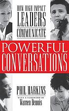 Powerful conservations : how high-impact leaders communicate