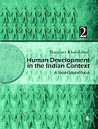 Human development in the Indian context : a socio-cultural focus