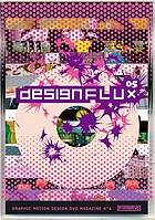 Designflux. 05 : graphic motion design DVD magazine.