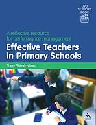 Effective Teachers in Primary Schools : a reflective resource for performance management.