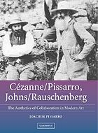 Cézanne/Pissarro, Johns/Rauschenberg : comparative studies on intersubjectivity in modern art