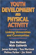 Youth development and physical activity : linking universities and communities
