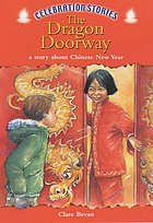 The dragon doorway : [a story about Chinese New year]