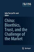 China : bioethics, trust, and the challenge of the market