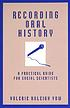 Recording oral history : a practical guide for... by  Valerie Raleigh Yow