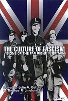 The culture of fascism : visions of the Far Right in Britain
