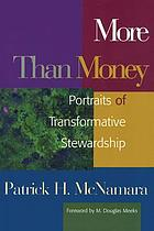More than money : portraits of transformative stewardship