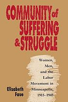 Community of suffering & struggle : women, men, and the labor movement in Minneapolis, 1915-1945