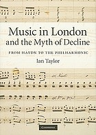 Music in London and the myth of decline : from Haydn to the Philharmonic