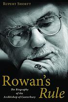 Rowan's rule : the biography of the Archbishop of Canterbury