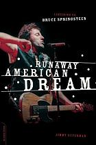 Runaway American dream : listening to Bruce Springsteen
