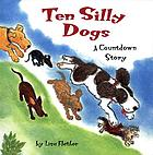 Ten silly dogs : a countdown story