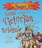 Avoid Working on a Victorian Bridge!