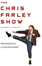 The Chris Farley show : a biography in three acts
