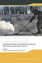Development policy in the twenty-first century : beyond the post-Washington consensus
