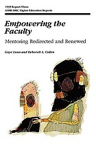 Empowering the faculty : mentoring redirected and renewed