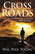 Cross roads : a novel