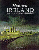 Historic Ireland : 5,000 years of Ireland's heritage