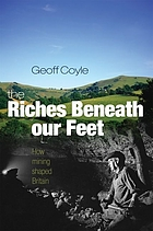The riches beneath our feet : how mining shaped Britain