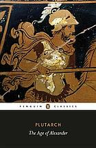 The age of Alexander : ten Greek lives