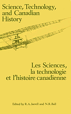 Science, technology, and Canadian history : the first Conference on the Study of the History of Canadian Science and Technology, Kingston, Ontario = Les sciences, la technologie et l'histoire canadienne : premier Congrès sur l'histoire des sciences et de la technologie canadiennes [Kingston, Ontario]