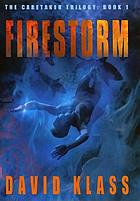 Caretaker trilogy #1 : Firestorm.