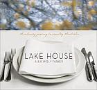 Lake House : a culinary journey in country Australia