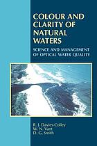 Colour and clarity of natural waters : science and management of optical water quality